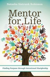 Mentor for Life: Finding Purpose through Intentional Discipleship - eBook
