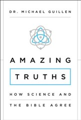 Amazing Truths: How Science and the Bible Agree - eBook