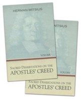 Sacred Dissertations on the Apostles Creed, 2 Volumes