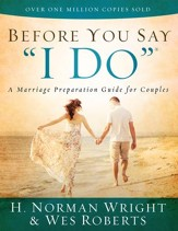 Before You Say I Do: A Marriage Preparation Guide for Couples - eBook