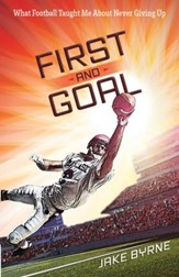 First and Goal: What Football Taught Me About Never Giving Up - eBook