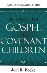 Bringing the Gospel to Covenant Children