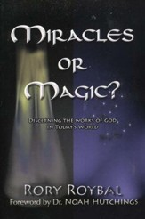 Miracles or Magic? Discerning the Works of God in  Today's World