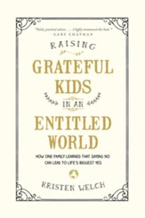 Raising Grateful Kids in an Entitled World: How One Family Learned That Saying No Can Lead to Life's Biggest Yes - eBook