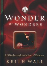 Wonder of Wonders: A 25 Day Journey Into the Heart of Christmas