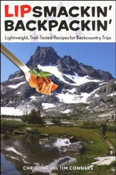 Lipsmackin' Backpackin', 2nd Edition: Lightweight Trail-tested Recipes for Backcountry Trips