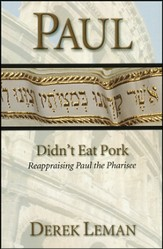 Paul Didn't Eat Pork: Reappraising Paul the Pharisee