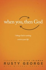 When You, Then God: 7 Things God Is Waiting to Do In Your Life - eBook