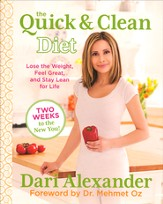 The Quick and Clean Diet: Lose the Weight, Feel Great, and Stay Lean for Life