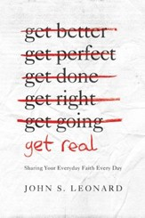Get Real: Sharing Your Everyday Faith Every Day - eBook