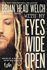 With My Eyes Wide Open: Miracles and Mistakes on My Way Back to KoRn - eBook