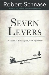 Seven Levers: Missional Strategies for Leading Conferences