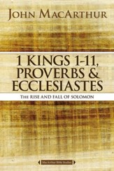 1 Kings 1 to 11, Proverbs, and Ecclesiastes: The Rise and Fall of Solomon - eBook