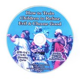 How to Train Children to Refuse Evil & Choose Good Audio CD