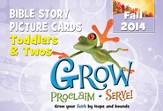 Grow, Proclaim, Serve! Toddlers & Twos Bible Story Picture Cards Fall 2014: Grow Your Faith by Leaps and Bounds