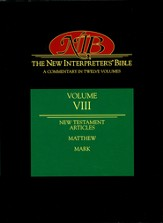 New Interpreter's Bible Volume 8: New Testament Articles, Matthew, Mark
