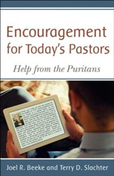 Encouragement for Today's Pastor - Help from the Puritans