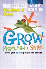 Grow, Proclaim, Serve! Toddlers & Twos Poster Pak Winter 2014-15: Grow Your Faith by Leaps and Bounds