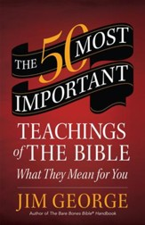 The 50 Most Important Teachings of the Bible: What They Mean for You - eBook