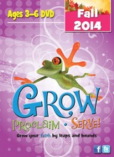 Grow, Proclaim, Serve! Ages 3-6 DVD Fall 2014: Grow Your Faith by Leaps and Bounds