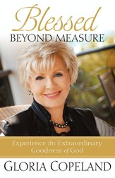 Blessed Beyond Measure: Experience the Extraordinary Goodness of God - eBook