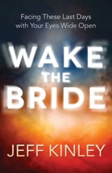 Wake the Bride: Facing The Last Days with Your Eyes Wide Open - eBook