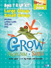 Grow, Proclaim, Serve! Large Group/Small Group Ages 7 & Up Fall 2014: Grow Your Faith by Leaps and Bounds