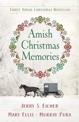 Amish Christmas Memories: Three Amish Christmas Novellas - eBook