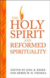 The Holy Spirit and Reformed Spirituality
