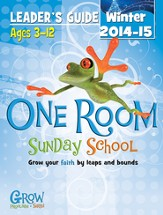 One Room Sunday School Leader Guide Winter 2014-15: Grow Your Faith by Leaps and Bounds
