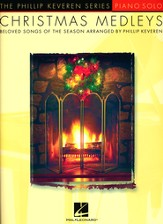 Christmas Medleys (Piano Solo-The Phillip Keveren Series)