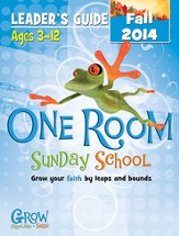 One Room Sunday School Leader Guide Fall 2014: Grow Your Faith by Leaps and Bounds