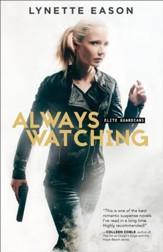 Always Watching (Elite Guardians Book #1): A Novel - eBook