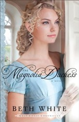 The Magnolia Duchess (Gulf Coast Chronicles Book #3): A Novel - eBook