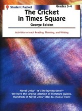 Cricket in Times Square Novel Units Student Pack, Grades 3-4