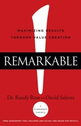 Remarkable!: Maximizing Results through Value Creation - eBook