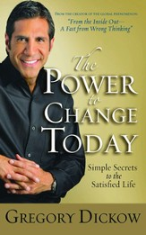 The Power to Change Today: Simple Secrets to the Satisfied Life - eBook