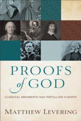 Proofs of God: Classical Arguments from Tertullian to Barth - eBook