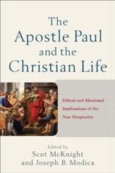 The Apostle Paul and the Christian Life: Ethical and Missional Implications of the New Perspective - eBook