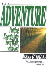 The Adventure: Putting Energy into Your Walk with God
