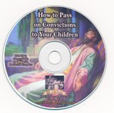 How to Pass On Your Convictions to Your Children Audio CD
