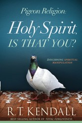 Pigeon Religion: Discern What is the Holy Spirit and Avoid What Is Not - eBook