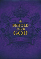 Behold Your God: Magnifying His Majesty Teacher's Manual on  CD-ROM