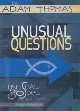 Unusual Questions DVD: Unusual Gospel for Unusual People - Studies from the Book of John