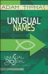 Unusual Names Participant Reflection Book: Unusual Gospel for Unusual People - Studies from the Book of John