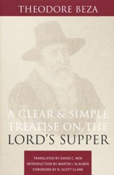 A Clear and Simple Treatise on the Lord's Supper
