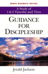 Guidance for Discipleship, A Study of 1&2 Timothy and Titus: Bible Readers Series, Student