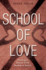 School of Love: Planting a Church in the Shadow of Empire - eBook