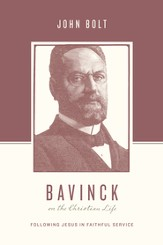 Bavinck on the Christian Life: Following Jesus in Faithful Service - eBook