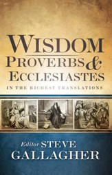 Wisdom: Proverbs and Ecclesiastes: In the Richest Translations - eBook